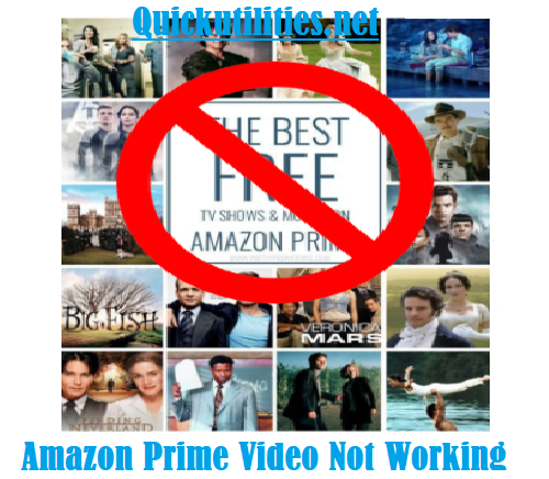 How to Fix Amazon Prime Video Not Working? Read Quick Fixes