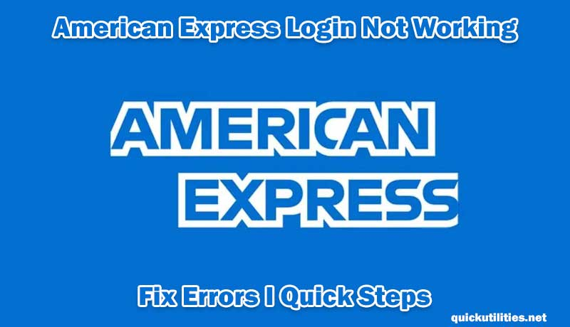 American Express Login Not Working: Fix Errors I Quick Steps