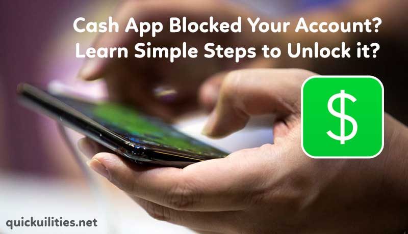 Cash App Blocked Your Account? Learn Simple Steps to Unlock it?