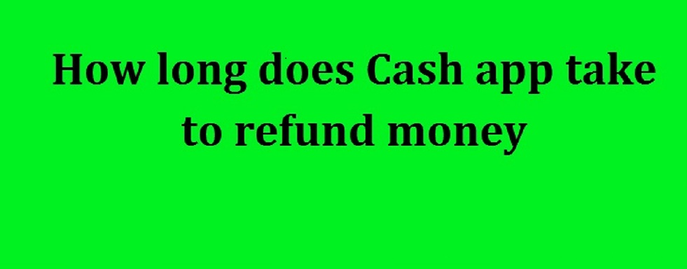 Cash App Refund: Get Money Back From Cash App in Simple Way