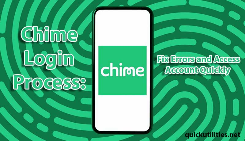 Chime Login Process: Fix Errors and Access Account Quickly