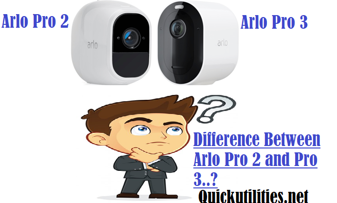 What Is The Difference Between Arlo Pro 2 and Arlo Pro 3 Camera