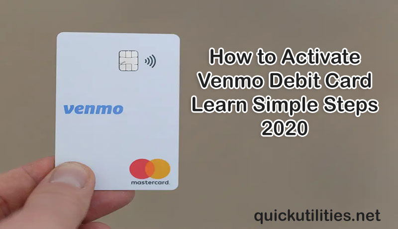 How to Activate Venmo Debit Card: Learn Simple Steps 2020