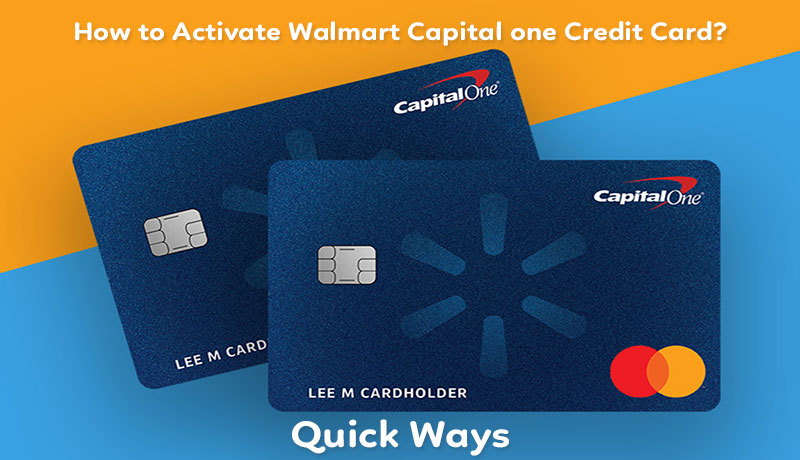 How to Activate Walmart Capital one Credit Card