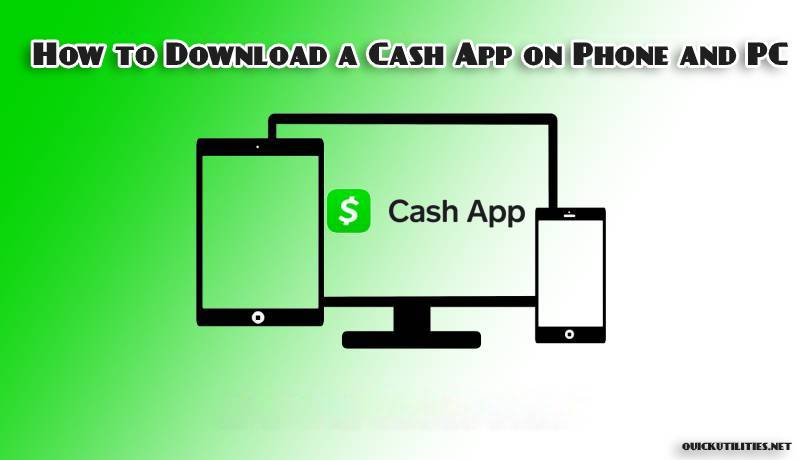 How to Download a Cash App on Phone and PC
