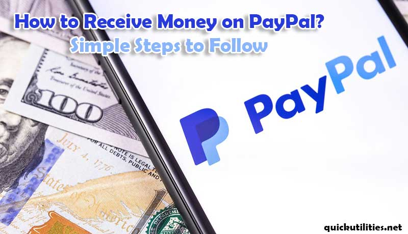How to Receive Money on PayPal? Simple Steps to Follow