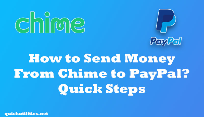 How to Send Money From Chime to PayPal? Quick Steps 2020