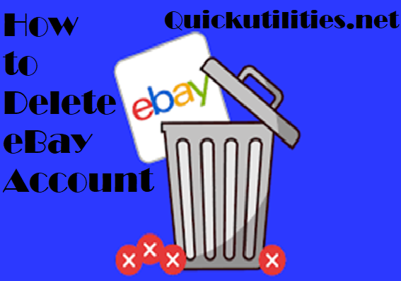 How to Delete eBay Account Safely and Securely? Learn Quick Method