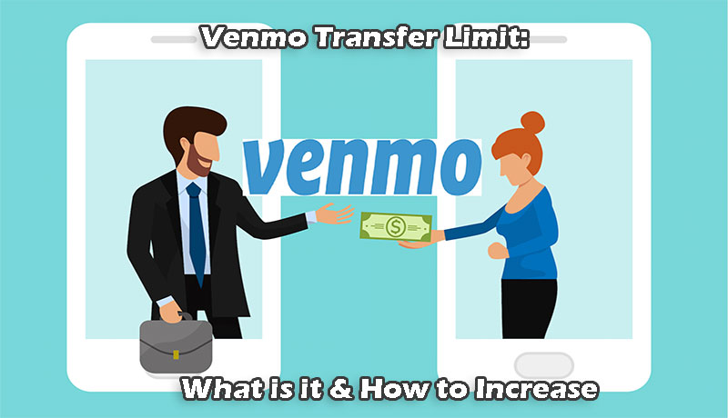 Venmo Transfer Limit: What is it & How to Increase