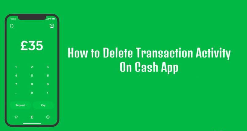 How to Delete Cash App Transaction History? Hide Cash App Payments